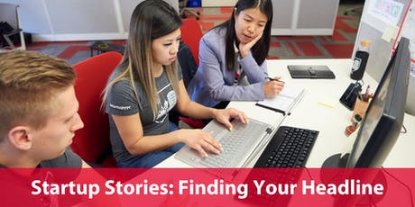 Startup Stories: Finding Your Headline tickets