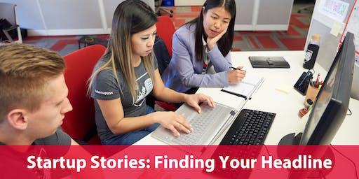 Startup Stories: Finding Your Headline