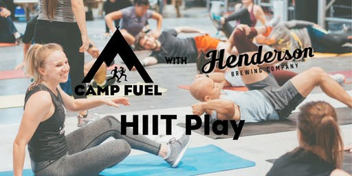 HIIT Play | Henderson Brewing Co. | Camp Fuel