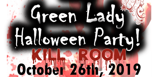 2019 Green Lady  Halloween Party! KILL ROOM
