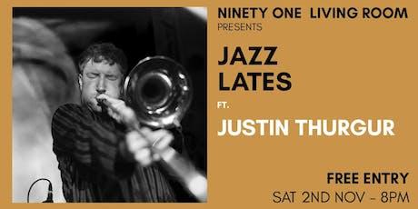 Jazz Lates: Justin Thurgur tickets