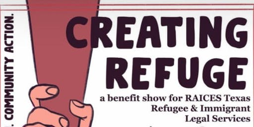 Creating Refuge: A Benefit Show for RAICES