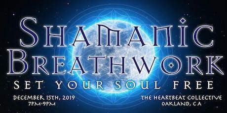 Set Your Soul Free: Shamanic Breathwork Journey tickets