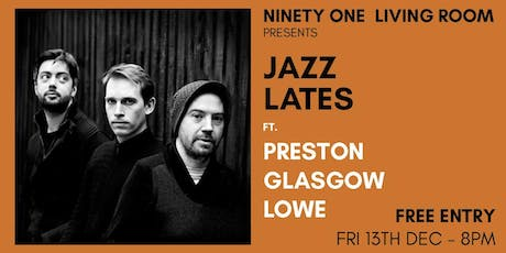 Jazz Lates: Preston Glasgow Lowe tickets