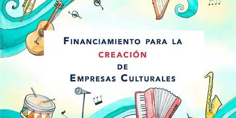 Taller Financiamiento para la creación de Empresas Culturales tickets