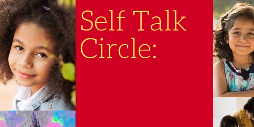 Self Talk Circle: Grrls and their Parents Building Body Positivity