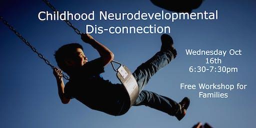 Childhood Neurodevelopmental Dis-connection