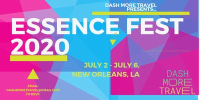 DASH MORE TRAVEL PRESENTS: ESSENCE FESTIVAL 2020 PACKAGES (ALL INCLUSIVE & A LA CARTE)