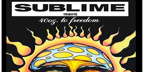 40 Oz To Freedom (Sublime Tribute Band) tickets