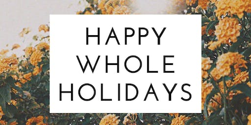 Happy Whole Holidays: 'tis the season for a mindful & nourishing night