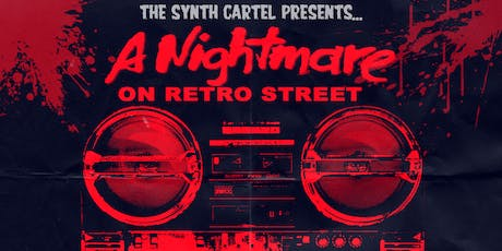 The Synth Cartel Presents: A Nightmare on Retro Street tickets