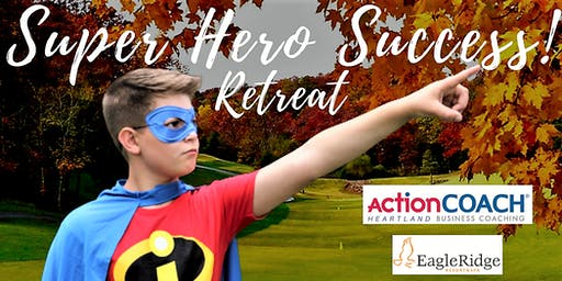 Super Hero Success Retreat