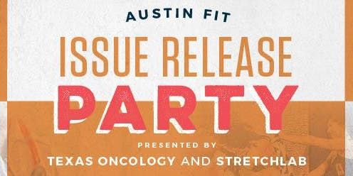 Austin Fit Issue Release Party with StretchLab and Texas Oncology