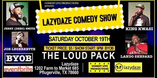 Lazydaze Comedy Show: The Loud Pack