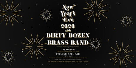 New Years Eve Premium Open Bar with Dirty Dozen Brass Band at The Maison tickets