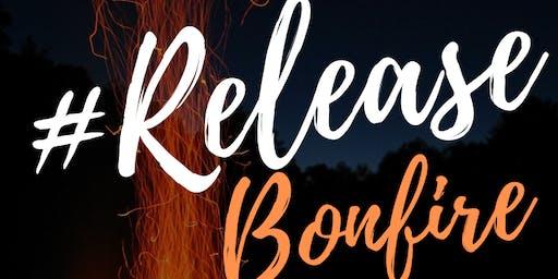 #Release Bonfire