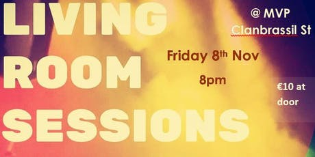 Living Room Sessions Dublin @ MVP tickets