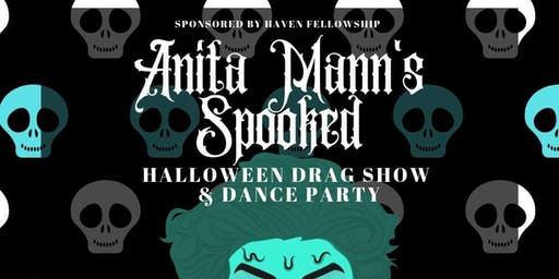 Anita Mann's Spooked: Drag Show and Dance Party