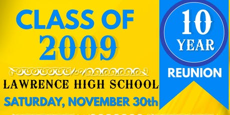 Lawrence High School Class of 2009 Ten Year High School Reunion! tickets