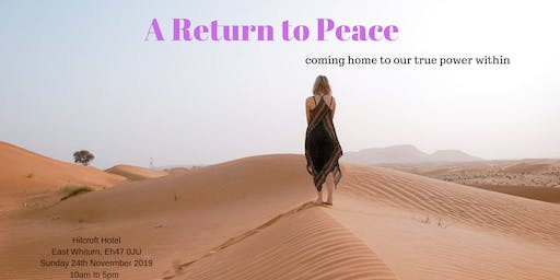 A Return to Peace  -  coming home to our power within