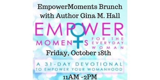 EmpowerMoments Brunch with Author Gina M. Hall
