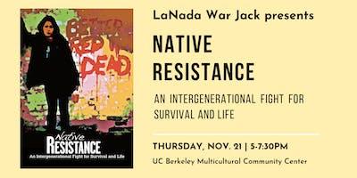 LaNada War Jack  presents Native Resistance
