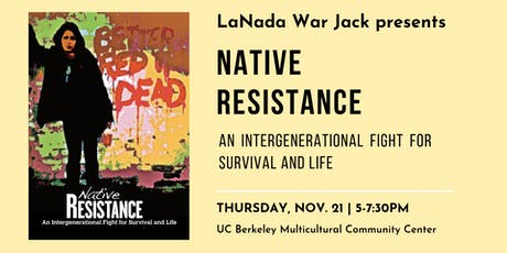 LaNada War Jack  presents Native Resistance tickets