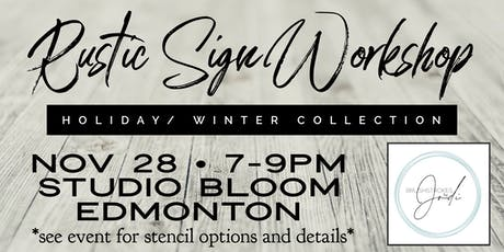 Holiday/Winter Collection - Rustic Sign Workshop -STUDIO BLOOM , Edmonton tickets