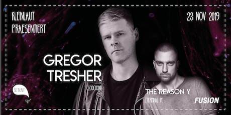 Kleinlaut präsentiert: Gregor Tresher & The Reason Y Tickets