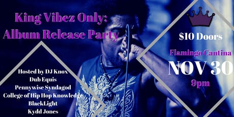 King Vibez Only: Album Release Party tickets