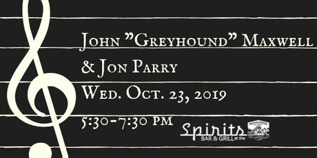"John ""Greyhound"" Maxwell & Jon Parry tickets"