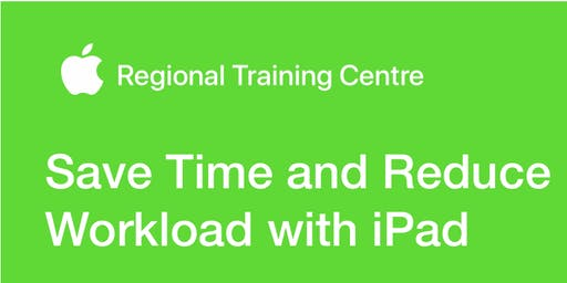 Introduction to using iPad to Save Time and Reduce Workload