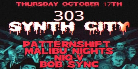 303 Synth City: Patternshift, Malibu Nights, Niq V, Bob Sync tickets