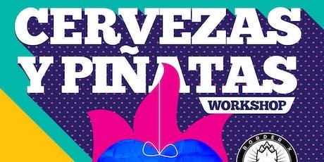 Cervezas y Piñatas Workshop tickets