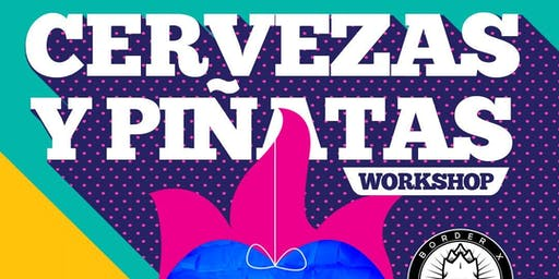 Cervezas y Piñatas Workshop