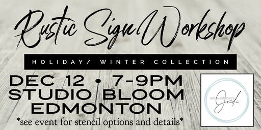 Holiday/Winter Collection - Rustic Sign Workshop -STUDIO BLOOM , Edmonton