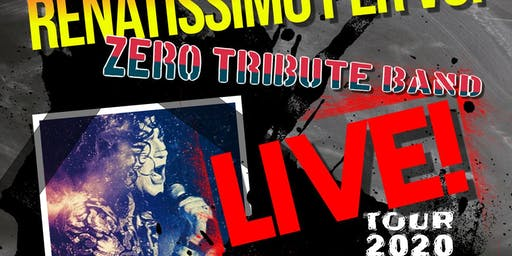 Renatissimo Per Voi - Zero Tribute Band ~ Tour 2020 / 9 Febbraio