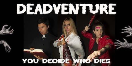 Deadventure- the Improvised Zombie Show! tickets