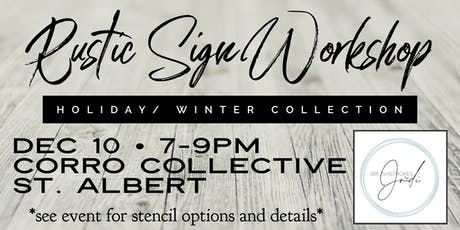 Holiday/Winter Collection - Rustic Sign Workshop  CORRO COLLECTIVE , St. AB tickets