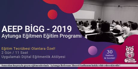 Aytunga Eğitmen Eğitim Programı - BİGG / AEEP - 2019 tickets