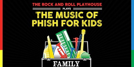 The Rock And Roll Playhouse plays: Music of Phish for Kids tickets