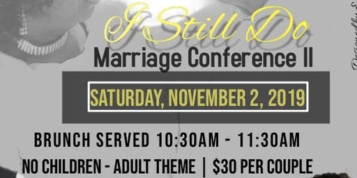 """I Still Do"" Marriage Conference II"