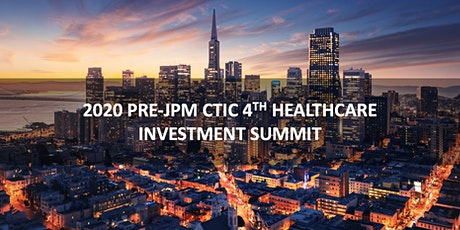 2020 Pre-JPM CTIC 4th Healthcare Investment Summit tickets