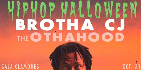 Hip Hop Halloween - Brotha CJ + The Othahood entradas