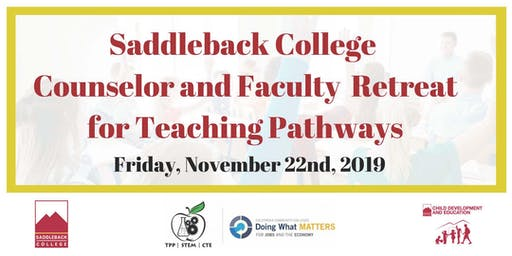 Saddleback College Counselor and Faculty Retreat  for Teaching Pathways