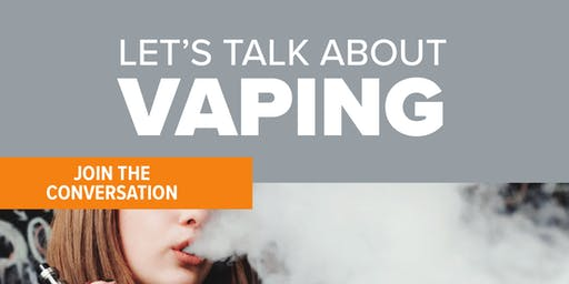 Let's Talk About Vaping-Join the Conversation: Dinner and Dialogue