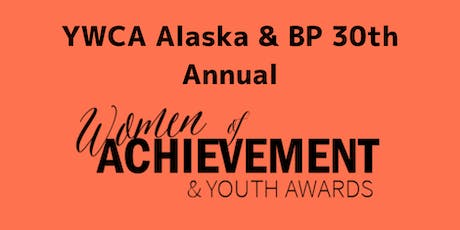 YWCA Alaska/BP 30th Annual Women of Achievement and Youth Awards tickets