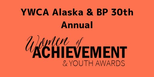 YWCA Alaska/BP 30th Annual Women of Achievement and Youth Awards
