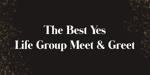 The Best Yes Life Group Meet & Greet