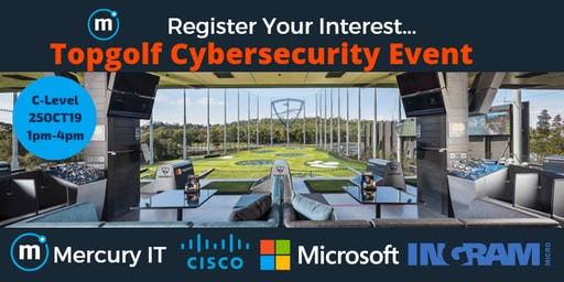 Register Your Interest: Topgolf Cybersecurity Event with Microsoft & Cisco 25OCT19